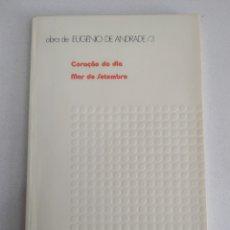 Libros de segunda mano: EUGENIO DE ANDRADE - CORAÇAO DO DIA - MAR DE SETEMBRO //// LIMIAR. Lote 175398313