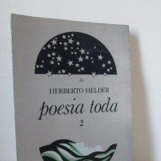 Libros de segunda mano: POESIA TODA 2. HERBERTO HELDER. PLATANO EDITORA 1973. EDICION EN PORTUGUES. VER FOTOGRAFIAS. Lote 175420732