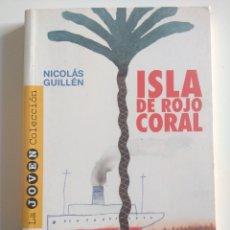 Libros de segunda mano: ISLA DE ROJO CORAL - GUILLEN NICOLAS - POESIA - LA JOVEN COLECCION. Lote 175445768