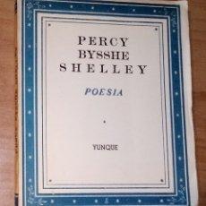 Libros de segunda mano: PERCY BYSSHE SHELLEY - POESÍA - YUNQUE, 1940 [EDICIÓN BILINGÜE] . Lote 175111408
