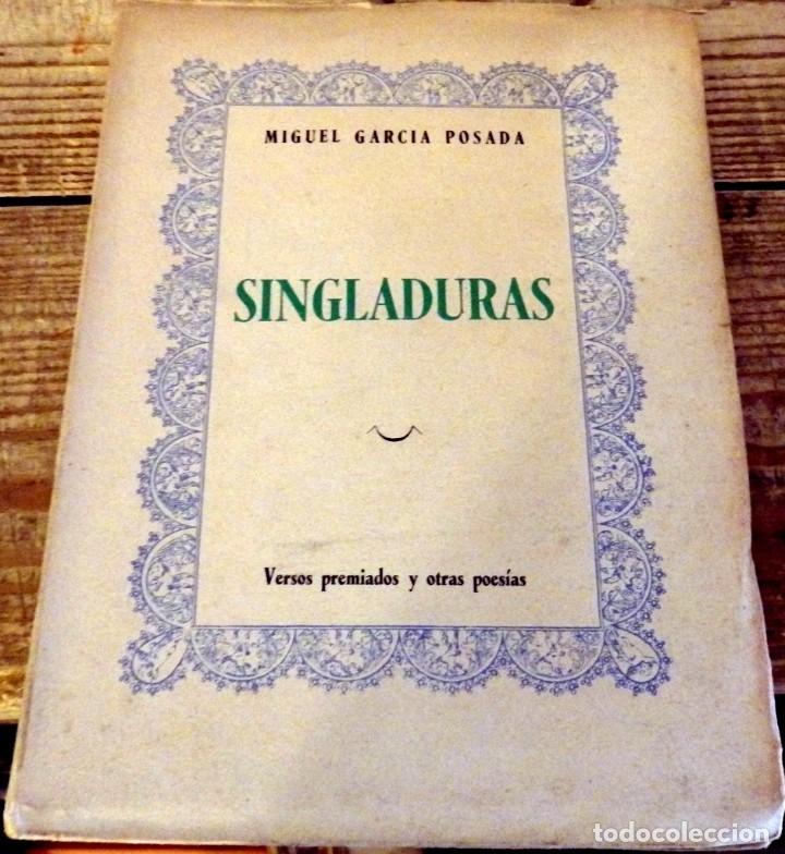 SINGLADURAS. VERSOS PREMIADOS Y OTRAS POESIAS - GARCIA POSADA, MIGUEL. (1ª EDICION, 1952) (Libros de Segunda Mano (posteriores a 1936) - Literatura - Poesía)