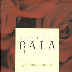 Libros de segunda mano: ANTONIO GALA POEMAS DE AMOR 7ª EDICION 1997. Lote 175460155