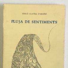 Libros de segunda mano: PLUJA DE SENTIMENTS. - CLAVELL D'ARAÑÓ, MERCÈ.. Lote 175517118