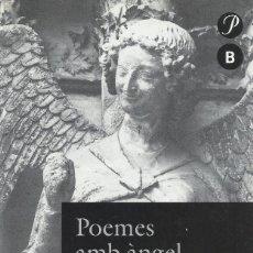 Libros de segunda mano: POEMES AMB ÀNGEL, JAUME SOBIRANA & CARLES TORNER (ED). Lote 175622030