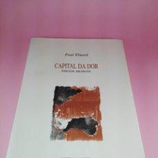 Libros de segunda mano: LIBRO-CAPITAL DA DOR-PAUL ELUARD-EDICIÓN BILINGÜE-ESPIRAL MAIOR-POESÍA-PERFECTO-VER FOTOS. Lote 175723149