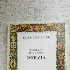 Libros de segunda mano: POESÍA GARCILASO DE LA VEGA CLÁSICOS EBRO. Lote 175873155