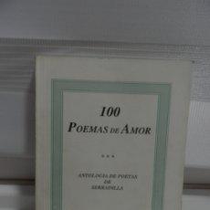 Libros de segunda mano: 100 POEMAS DE AMOR, ANTOLOGÍA DE POETAS DEL PUEBLO DE SERRADILLA. RECOPILADOS POR JOSE Mª REAL ANTÓN. Lote 175874765