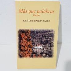 Libros de segunda mano: MAS QUE PALABRAS- POESIAS - JOSE LUIS GARCIA VALLE - TDK72. Lote 175939767