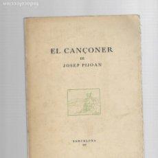 Libros de segunda mano: JOSEP PIJOAN EL CANÇONER BARCELONA 1947. Lote 175996178
