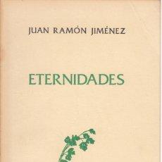 Libros de segunda mano: JUAN RAMÓN JIMÉNEZ. ETERNIDADES. PROL. V. Gª DE LA CONCHA. EDICIÓN DEL CENTº. TAURUS, MADRID 1982. Lote 176012183