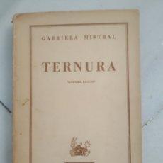 Libros de segunda mano: TERNURA. GABRIELA MISTRAL. BUENOS AIRES 1946. TERCERA EDICIÓN.. Lote 176075240