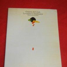 Libros de segunda mano: GUERAU DE LIOST: LA TARDOR A LA MUNTANYA. DARRERES POESIES - ED.EMPURIES 1984. Lote 176088535