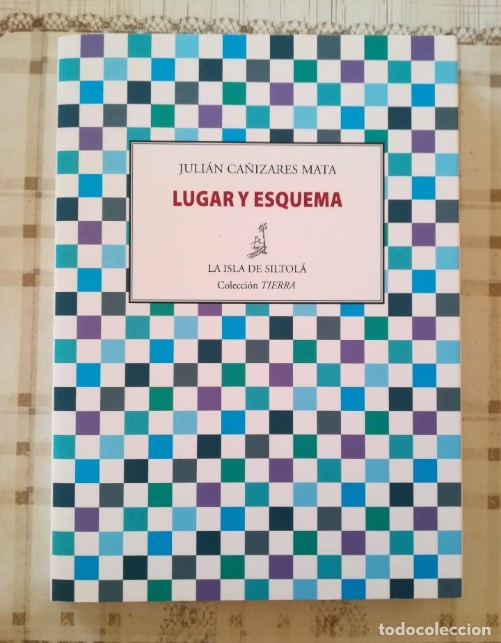 LUGAR Y ESQUEMA - JULIÁN CAÑIZARES MATA - POESÍA (Libros de Segunda Mano (posteriores a 1936) - Literatura - Poesía)