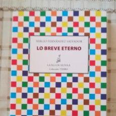 Libros de segunda mano: LO BREVE ETERNO - SERGIO FERNÁNDEZ SALVADOR - POESÍA. Lote 176110050