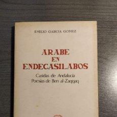 Libros de segunda mano: ÁRABE EN ENDECASÍLABOS. CASIDAS DE ANDALUCÍA. POESÍAS DE BEN AL-ZAQQAQ EMILIO GARCÍA GÓMEZ. REVIS. Lote 176133640