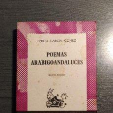 Libros de segunda mano: POEMAS ARABIGOANDALUCES. E. GARCÍA GÓMEZ.. Lote 176134622