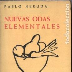 Libros de segunda mano: PABLO NERUDA : NUEVAS ODAS ELEMENTALES (LOSADA, 1964). Lote 176147690
