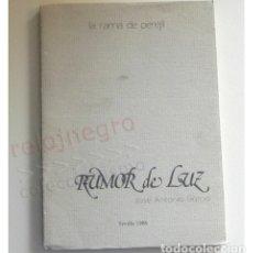 Libros de segunda mano: RUMOR DE LUZ - LIBRO - JOSÉ ANTONIO GARCÍA - POESÍA POEMAS ARTE -COLEC. LA RAMA DE PEREGIL - DIFÍCIL. Lote 176157675