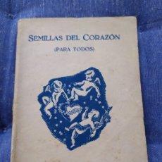 Libros de segunda mano: 1945. SEMILLAS DEL CORAZÓN (PARA TODOS). ARACELI SPINOLA DE GIRONZA. DEDICADO POR SU AUTORA! . Lote 176193089