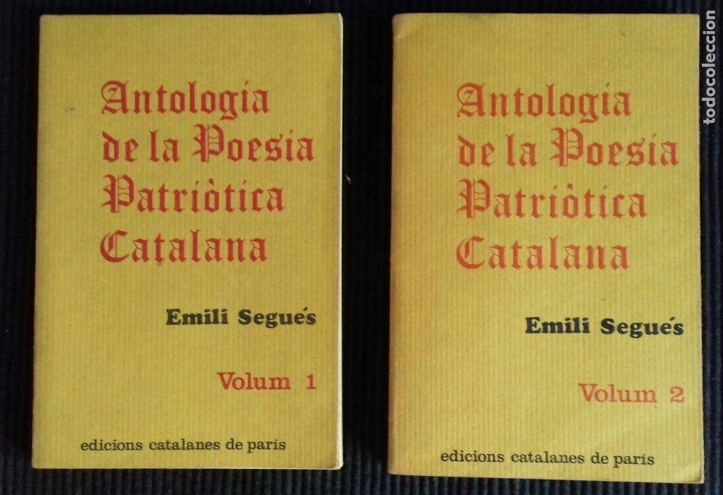 ANTOLOGIA DE LA POESIA PATRIOTICA CATALANA. EMILI SEGUÉS. 2 VOLS. EDICIONS CATALANS DE PARIS 1976. (Libros de Segunda Mano (posteriores a 1936) - Literatura - Poesía)