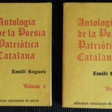 Libros de segunda mano: ANTOLOGIA DE LA POESIA PATRIOTICA CATALANA. EMILI SEGUÉS. 2 VOLS. EDICIONS CATALANS DE PARIS 1976.. Lote 176222548