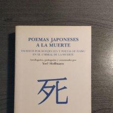 Libros de segunda mano: 'POEMAS JAPONESES A LA MUERTE ESCRITOS POR MONJES ZEN Y POETAS DE HAIKU EN EL UMBRAL DE LA MUERTE'.. Lote 176260025