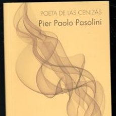 Libros de segunda mano: POETA DE LAS CENIZAS. PIER PAOLO PASOLINI. Lote 176357434
