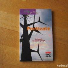 Libros de segunda mano: POETÍZATE, ANTOLOXÍA DA POESÍA GALEGA. Lote 222699828
