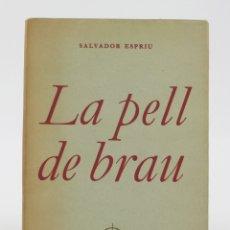 Libros de segunda mano: LA PELL DE BRAU, SALVADOR ESPRIU, 1960, 1ª EDICIÓN, EDICIONS SALVE, BARCELONA. 18X13CM. Lote 176558227