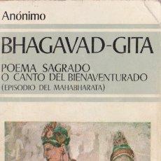 Libros de segunda mano: BHAGAVAD-GITA : POEMA SAGRADO O CANTO DEL BIENAVENTURADO. Lote 176571488