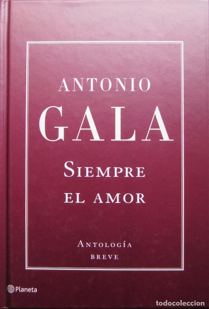 SIEMPRE EL AMOR - ANTONIO GALA - ANTOLOGÍA BREVE (Libros de Segunda Mano (posteriores a 1936) - Literatura - Poesía)