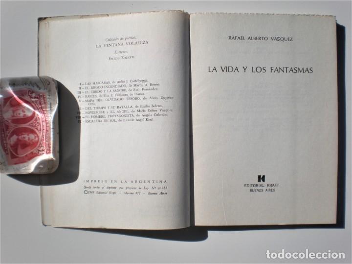 Libros de segunda mano: LA VIDA DE LOS FANTASMAS - RAFAEL ALBERTO VASQUEZ. EDIT. KRAFT, 1ª ED. 1968. DEDICATORIA AUTÓGRAFA - Foto 4 - 176625768