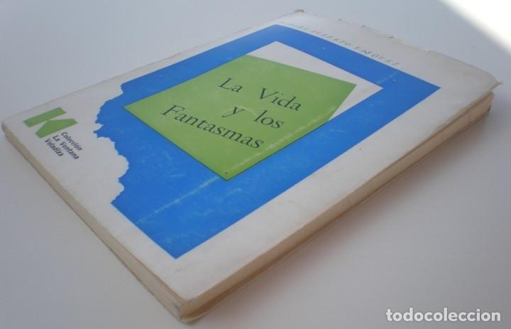 Libros de segunda mano: LA VIDA DE LOS FANTASMAS - RAFAEL ALBERTO VASQUEZ. EDIT. KRAFT, 1ª ED. 1968. DEDICATORIA AUTÓGRAFA - Foto 9 - 176625768
