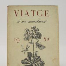 Libros de segunda mano: VIATGE D'UN MORIBUND, JOAN SALES, 1952, ARIEL, 1ª EDICIÓN, CON DEDICATORIA DEL AUTOR, BARCELONA.. Lote 176641077