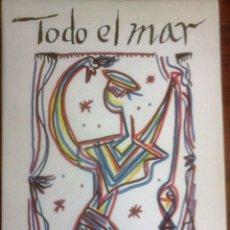 Libros de segunda mano: RAFAEL ALBERTI - TODO EL MAR. Lote 176672692