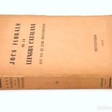 Libros de segunda mano: JOCS FLORALS DE LA LLENGUA CATALANA ANY XCI DE LLUR RESTAURACIÓ, 1949, MONTEVIDEO. 24X17CM. Lote 176725518