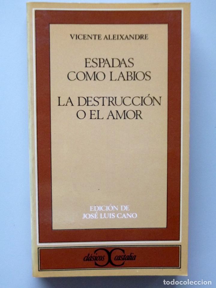 Libros de segunda mano: VICENTE ALEIXANDRE // ESPADAS COMO LABIOS. LA DESTRUCCIÓN O EL AMOR // DEDICATORIA JOSE LUIS CANO - Foto 3 - 176773745