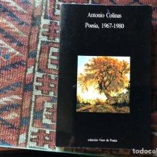 Libros de segunda mano: ANTONIO COLINAS. POESÍA 1967-1980. Lote 176795065