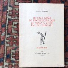 Libros de segunda mano: DE UNA NIÑA DE PROVINCIA QUE SE VINO A VIVIR EN UN CHAGALL. BLANCA ANDREU. ADONAIS. Lote 176795294
