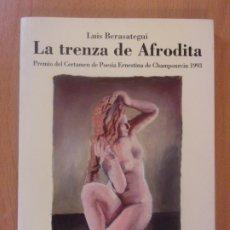 Libros de segunda mano: LA TRENZA DE AFRODITA / LUIS BERASATEGUI / 1996 / (POESÍA ERÓTICA). Lote 176840510