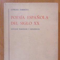 Libros de segunda mano: POESÍA ESPAÑOLA DEL SIGLO XX. ESTUDIOS TEMÁTICOS Y ESTILÍSTICOS / CONCHA ZARDOYA / TOMO IV. Lote 176852489