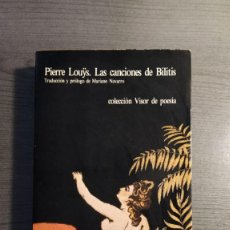 Libros de segunda mano: LAS CANCIONES DE BILITIS PIERRE LOUYS EDITOR: VISOR . Lote 177068423