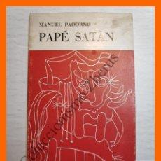 Libros de segunda mano: PAPÉ SATÁN - MANUEL PADORNO. Lote 177265437