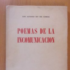Libros de segunda mano: POEMAS DE LA INCOMUNICACIÓN / JOSÉ ANTONIO REY / COLECCIÓN POEMAS. ZARAGOZA 1964. Lote 177293617