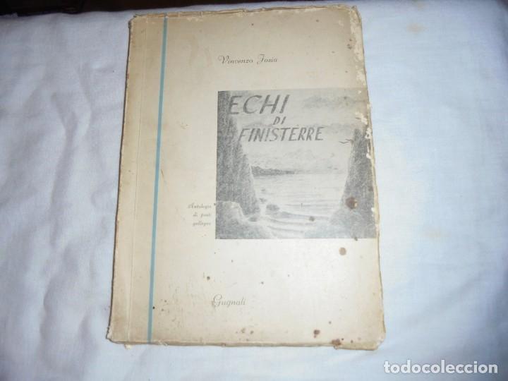 ECHI DI FINISTERRE - VICENZO JOSIA - ANTOLOGIA DI POETI GALLEGOS.EDITORE GUGNALI - MODICA 1963 (Libros de Segunda Mano (posteriores a 1936) - Literatura - Poesía)