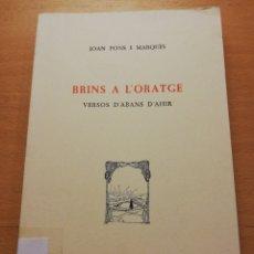 Libros de segunda mano: BRINS A L'ORATGE. VERSOS D'ABANS D'AHIR (JOAN PONS I MARQUÈS). Lote 177607708