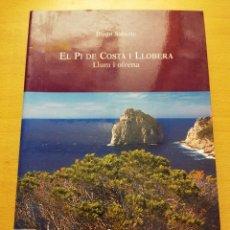 Libros de segunda mano: EL PI DE COSTA I LLOBERA. LLUM I OFRENA (DIEGO SABIOTE). Lote 177608735