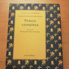 Libros de segunda mano: POESIA COMPLETA (JOSEP M. LLOMPART) EDICIÓ A CURA DE GABRIEL JANER MANILA I CÈLIA RIBA. Lote 177616615