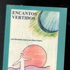 Libros de segunda mano: ENCANTOS VERTIDOS, LUIS FERNANDO SAENZ DE MIERA PASTOR. Lote 177761637