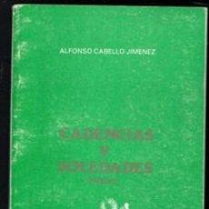Libros de segunda mano: CADENCIAS Y SOLEDADES. ALFONSO CABELLO JIMÉNEZ. Lote 177761648